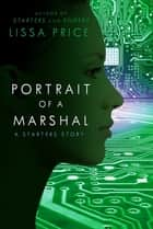 Portrait of a Marshal: A Starters Story ebook by Lissa Price