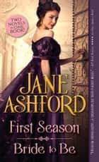 First Season / Bride to Be ebook by Jane Ashford