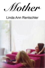 Mother ebook by Linda Ann Rentschler