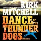 Dance of the Thunder Dogs audiobook by Kirk Mitchell, Emily Janice Card