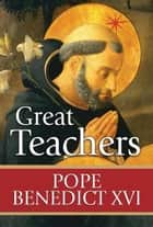 Great Teachers ebook by Pope Benedict XVI