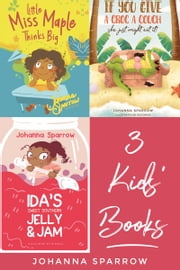 3 Kid's Books ebook by Johanna Sparrow