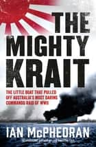 The Mighty Krait ebook by Ian McPhedran