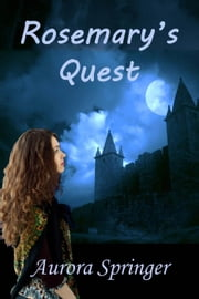 Rosemary's Quest ebook by Aurora Springer