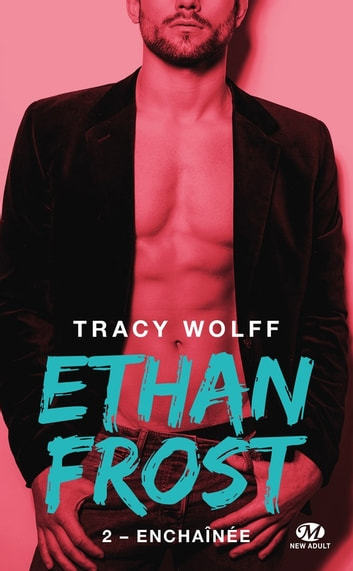 Enchaînée - Ethan Frost, T2 eBook by Tracy Wolff