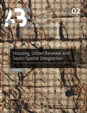 Housing, Urban Renewal and Socio-Spatial Integration - A Study on Rehabilitating the Former Socialistic Public Housing Areas in Beijing ebook by Xiaoxi Hui