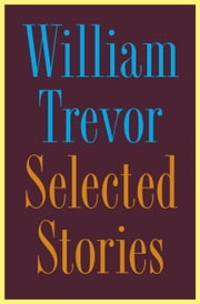 Selected Stories ebook by William Trevor