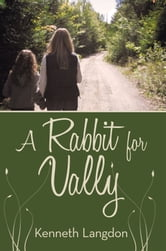 A Rabbit for Vally ebook by Kenneth Langdon
