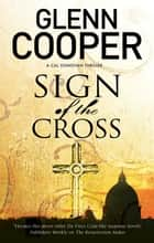Sign of the Cross - A religious conspiracy thriller ebook by Glenn Cooper