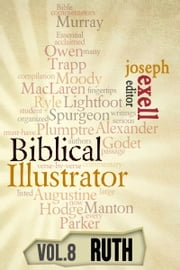 The Biblical Illustrator - Pastoral Commentary on Ruth ebook by Joseph Exell,Charles Spurgeon
