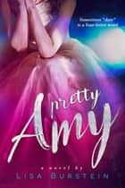 Pretty Amy ebook by Lisa Burstein