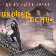 Broken Blade audiobook by Kelly McCullough