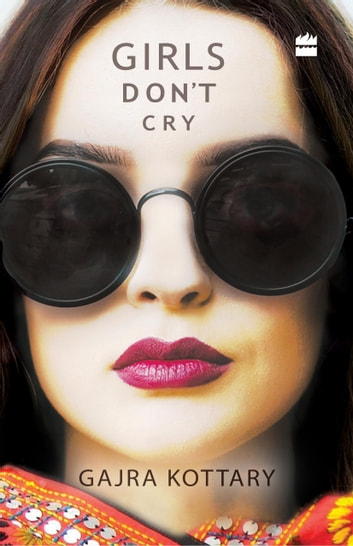 Girls Don't Cry ebook by Gajra Kottary