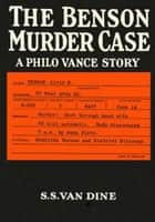 The Benson Murder Case eBook by S. S. Van Dine
