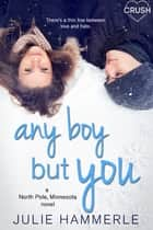 Any Boy but You eBook by Julie Hammerle