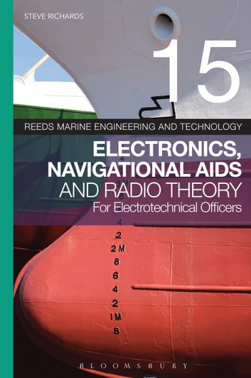 Reeds Vol 15: Electronics, Navigational Aids and Radio Theory for Electrotechnical Officers ebook by Steve Richards