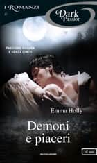 ebook Demoni e piaceri (I Romanzi Dark Passion) de Emma Holly, Carla Pedretti