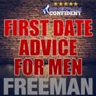 First Date Tips For Men: Seduction University First Date Advice audiobook by PUA Freeman
