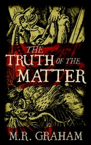 The Truth of the Matter ebook by MR Graham