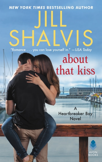 About That Kiss - A Heartbreaker Bay Novel ebook by Jill Shalvis