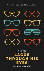 Lagos Through His Eyes ebook by Nick Nwaogu