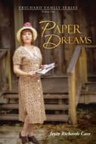 Paper Dreams - Volume One ebook by Joyce Richards Case