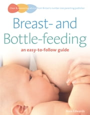 Breastfeeding and Bottle-feeding - an easy-to-follow guide ebook by Naia Edwards