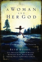 A Woman and Her God ebook by Beth Moore