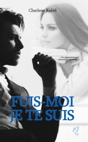 Fuis-moi, je te suis ebook by Charlene Kobel