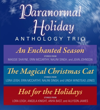 Paranormal Holiday Anthology Trio ebook by Nalini Singh,Maggie Shayne,Erin McCarthy,Jean Johnson,Lora Leigh