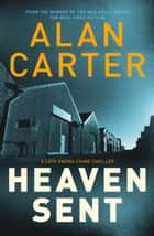 Heaven Sent ebook by Alan Carter