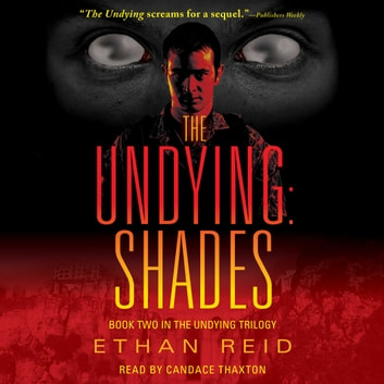 The Undying: Shades - An Apocalyptic Thriller audiobook by Ethan Reid