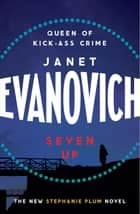 Seven Up: The One With The Mud Wrestling - A fast-paced and hilarious mystery ebook by Janet Evanovich