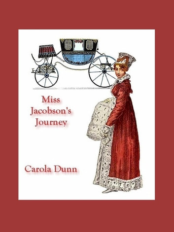 Miss Jacobson's Journey ebook by Carola Dunn