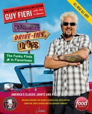 Diners, Drive-Ins, and Dives: The Funky Finds in Flavortown - America's Classic Joints and Killer Comfort Food ebook by Guy Fieri,Ann Volkwein