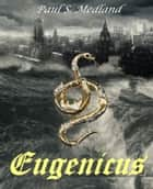 Eugenicus ebook by Paul S. Medland