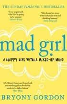 Mad Girl ebook by Bryony Gordon