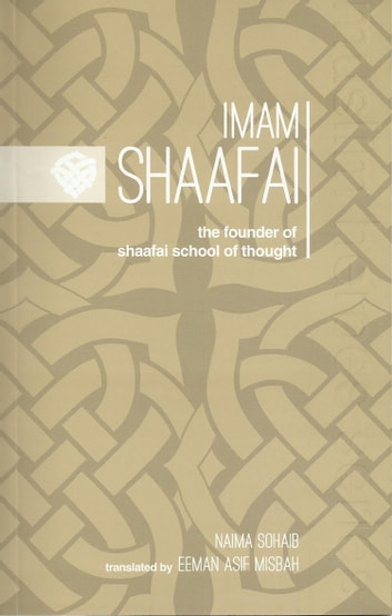Imam Shaafai ebook by Naima Sohaib