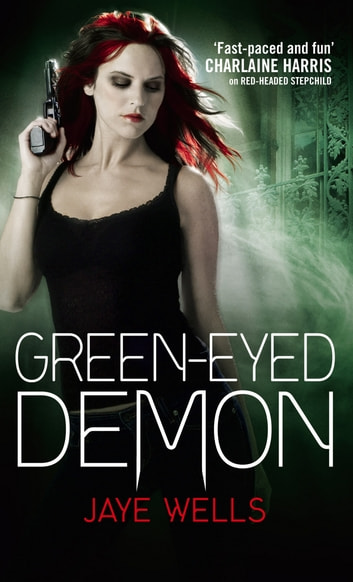 Green-Eyed Demon - Sabina Kane: Book 3 ebook by Jaye Wells