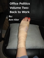 Office Politics Volume Two: Back to Work ebook by Ann Kler