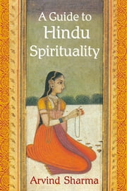 A Guide to Hindu Spirituality ebook by Arvind Sharma