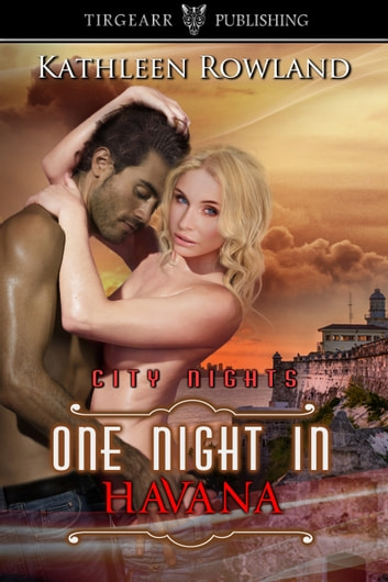 One Night in Havana ebook by Kathleen Rowland
