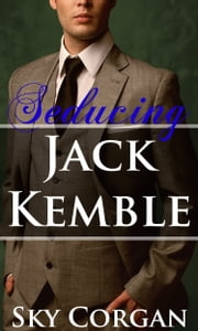 Seducing Jack Kemble - Volume 3 ebook by Sky Corgan