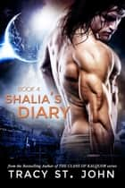 Shalia's Diary Book 4 ebook by Tracy St. John