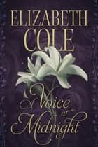 A Voice at Midnight ebook by Elizabeth Cole