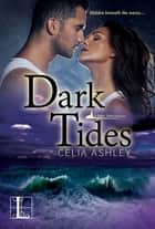Dark Tides ebook by Celia Ashley