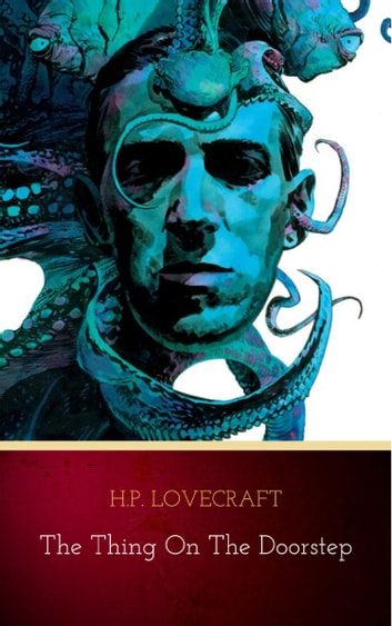 The Thing on the Doorstep ebook by H.P. Lovecraft