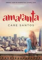 Amaranta ebook by Care Santos