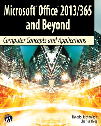 Microsoft office 2013365 and beyond ebook by theodor richardson microsoft office 2013365 and beyond computer concepts and applications ebook by theodor richardson fandeluxe Gallery