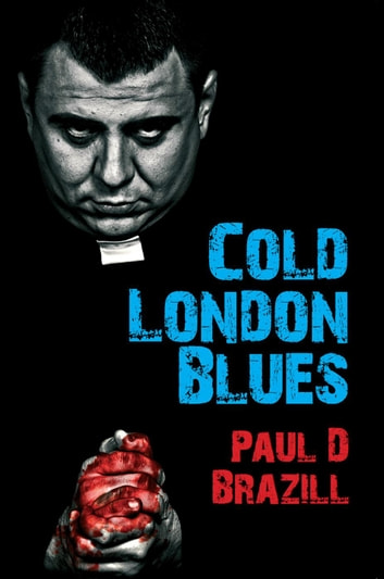 Cold London Blues ebook by Paul D. Brazill